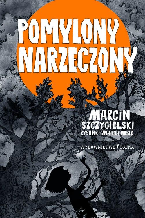 """""""Pomylony narzeczony"""" Marcina Szczygielskiego z ilustracjami Magdy Wosik /materiały prasowe"""