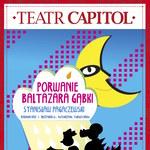 """""""Porwanie Baltazara Gąbki"""" w teatrze Capitol!"""