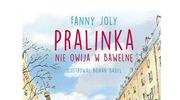 Pralinka nie owija w bawełnę, Fanny Joly