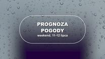 Prognoza pogody na weekend, 11-12 lipca
