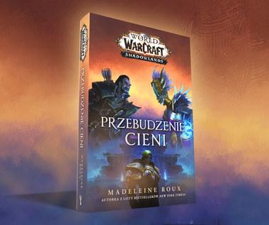 """""""Przebudzenie cieni"""" - nowa powieść w uniwersum legendarnej gry World of Warcraft - już w księgarniach"""