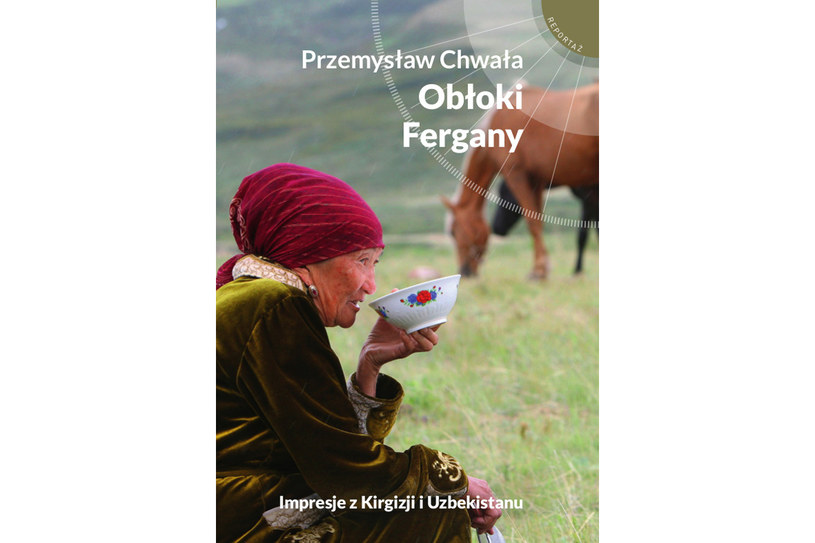 """Przemysław Chwała """"Obłoki Fergany"""" /Wydawnictwo Muza"""
