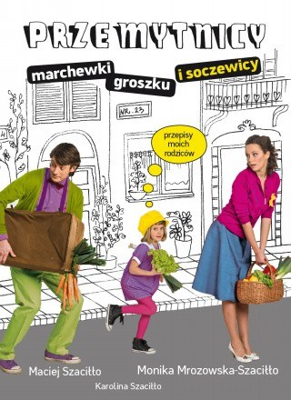 """""""Przemytnicy marchewki, groszku i soczewicy"""" /materiały prasowe"""