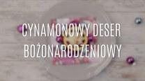 Przepis na cynamonowy deser bożonarodzeniowy