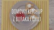 Przepis na domowy ketchup z buraka i chili