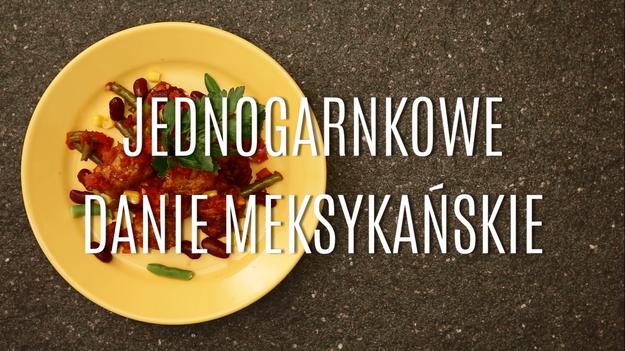Przepis Na Jednogarnkowe Danie Meksykańskie Gotowanie W