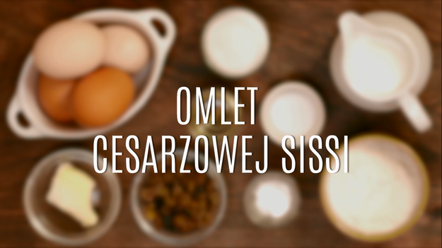 Przepis Na Omlet Cesarzowej Sissi Gotowanie W Interia Tv