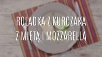 Przepis na roladki z kurczaka z miętą i mozzarellą