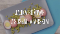 Przepis na różowe jajka z sosem tatarskim