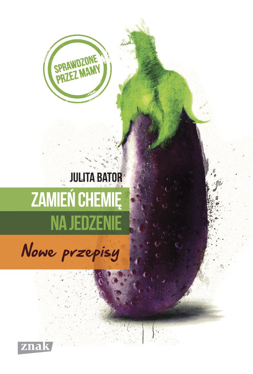 """Przepis pochodzi z książki Julity Bator """"Zamień chemię na jedzenie"""" /materiały prasowe"""