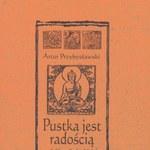 Pustka jest radością czyli filozofia buddyjska z przymrużeniem (trzeciego) oka