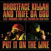 Ghostface Killah: -Put It On the Line