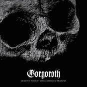 Gorgoroth: -Quantos Possunt ad Satanitatem Trahunt