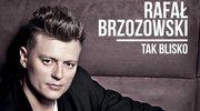 Rafał Brzozowski jest tak blisko