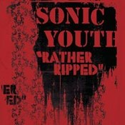 Sonic Youth: -Rather Ripped