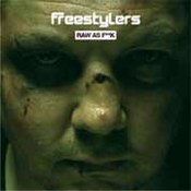 Freestylers: -Raw As F**k