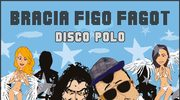 """Recenzja Bracia Figo Fagot """"Disco Polo"""": Schabowy, mazurek, żurek, kiszony ogórek"""