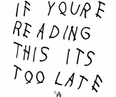 """Recenzja Drake """"If You're Reading This It's Too Late"""": Koniec wieńczy współpracę"""