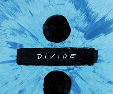 "Recenzja Ed Sheeran ""÷"" (""Divide""): Dziel i rządź"