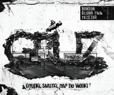 """Recenzja Gruz Braders """"Grudki, smutki, rap do wódki"""": Muzyka regresywna"""