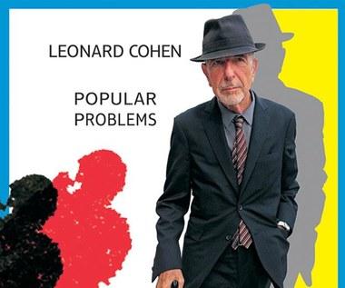 "Recenzja Leonard Cohen ""Popular Problems"": Problemy zbyt popularne"