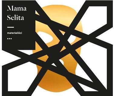 """Recenzja Mama Selita """"Materialiści"""": Mama nie wychowa bezstresowo"""