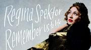 """Recenzja Regina Spektor """"Remember us to Life"""": Porywy i namiętności"""