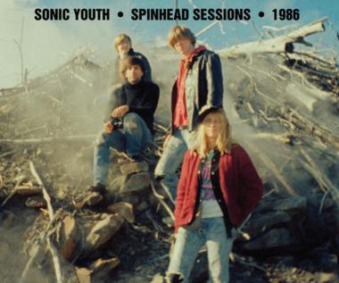"""Recenzja Sonic Youth """"Spinhead Sessions"""": Zawsze to coś"""