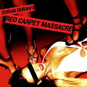 Duran Duran: -Red Carpet Massacre