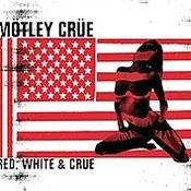 Motley Crue: -Red White and Crue