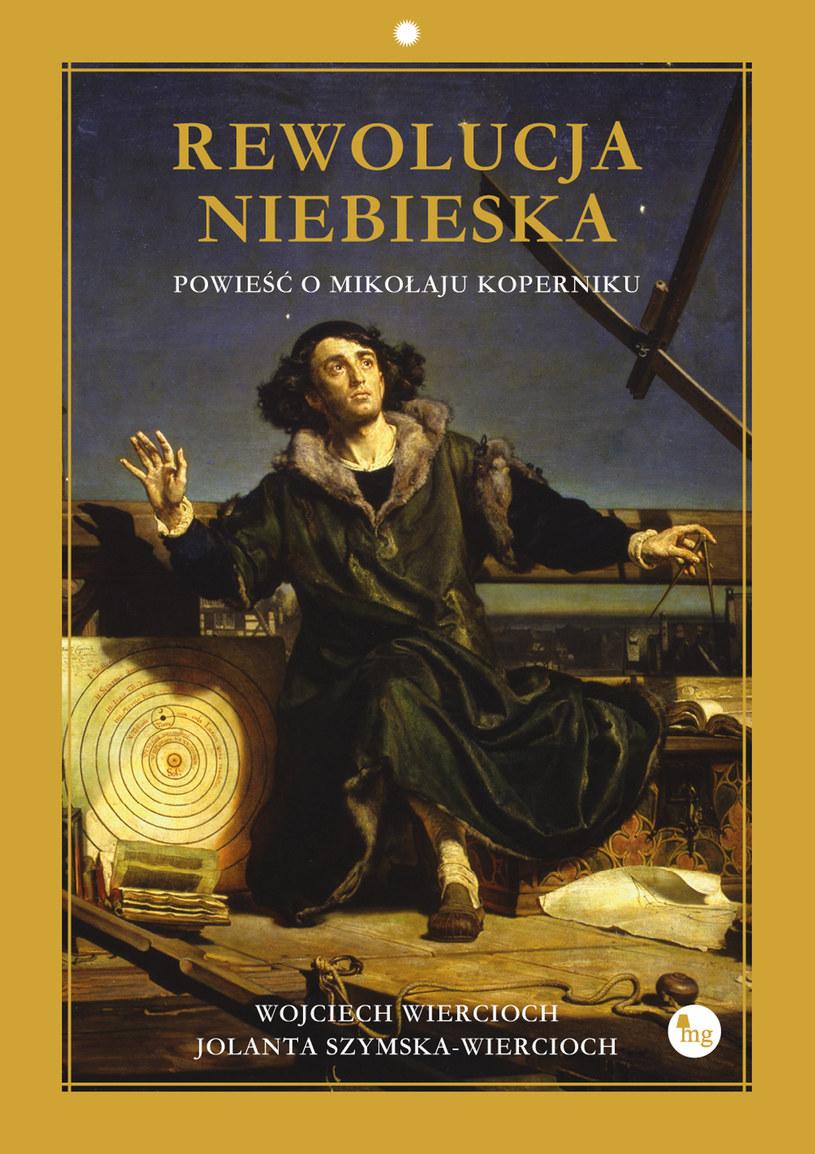 Rewolucja niebieska. Powieść o Mikołaju Koperniku, Wojciech Wiercioch, Jolanta Szymska-Wiercioch /materiały prasowe