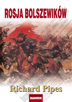"""Richard Pipes """"Rosja bolszewików"""", Wydawnictwo MAGNUM /INTERIA.PL"""