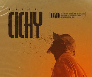 """Robert Cichy """"Dirty Sun"""": Niech będzie głośno [RECENZJA]"""