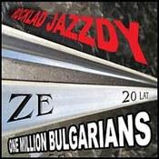One Million Bulgarians: -Rocklad Jazzdy