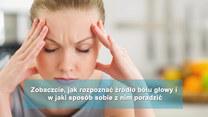 Rodzaje bólu głowy. Jak sobie z nimi radzić?