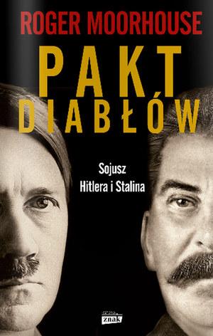 """Roger Moorhouse """"Pakt diabłów. Sojusz Hitlera i Stalina"""" Znak Horyzont, Kraków 2015 /materiały prasowe"""