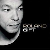 Roland Gift: -Roland Gift
