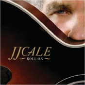 J.J. Cale: -Roll On