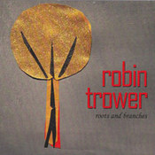 Robin Trower: -Roots & Branches