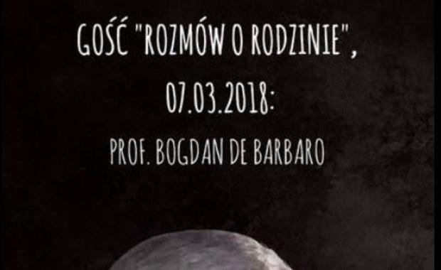 """""""Rozmowy o Człowieku"""" z prof. Bogdanem de Barbaro"""