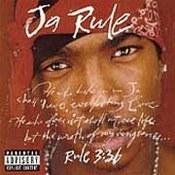 Ja Rule: -Rule 3:36