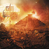 Calm Hatchery: -Sacrilege Of Humanity