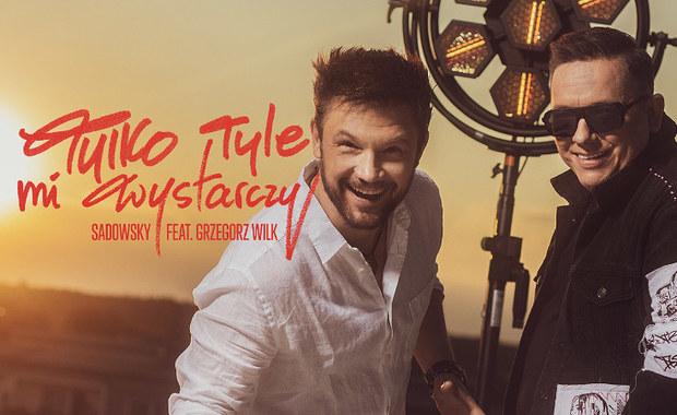 """Sadowsky & Grzegorz Wilk – premiera singla """"Tylko tyle mi wystarczy"""""""