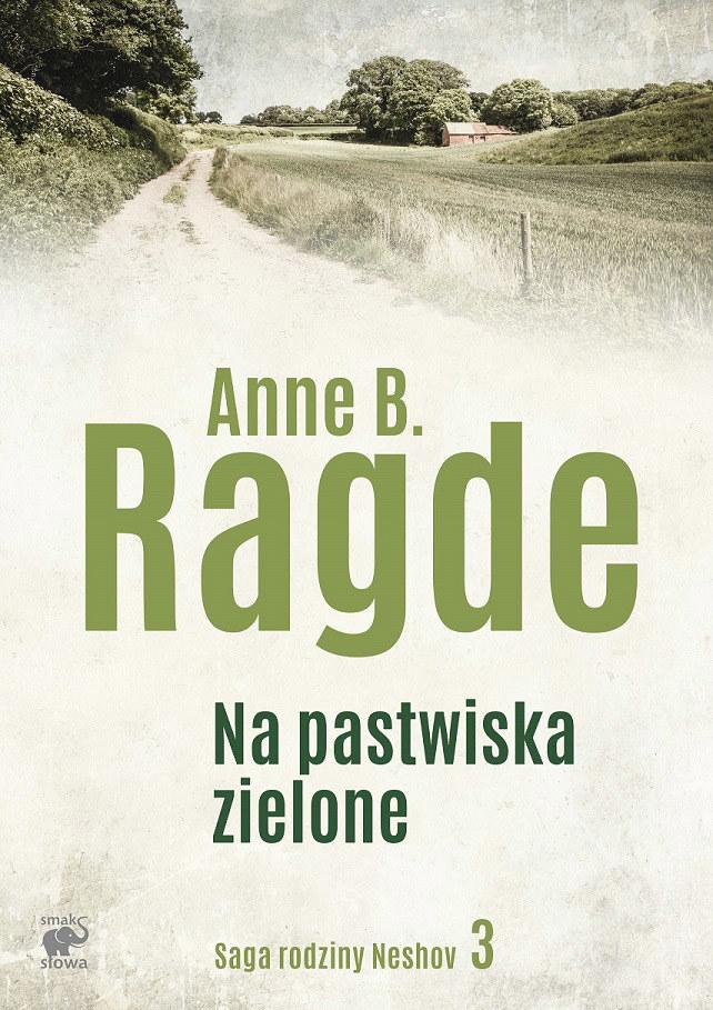 """""""Saga rodziny Neshov"""", tom 3 - """"Na pastwiska zielone"""" /Styl.pl/materiały prasowe"""