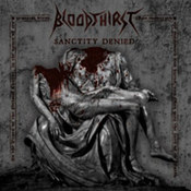 Bloodthirst: -Sanctity Denied
