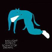 Bad Light District: -Science of Dreams