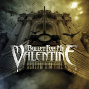 Bullet For My Valentine: -Scream Aim Fire