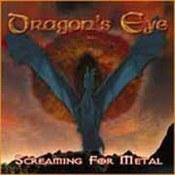 Dragon's Eye: -Screaming For Metal