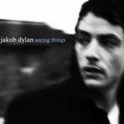 Jakob Dylan: -Seeing Things