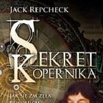 Sekret Kopernika. Jak się zaczęła rewolucja naukowa